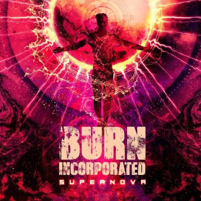 Burn Incorporated - Supernova