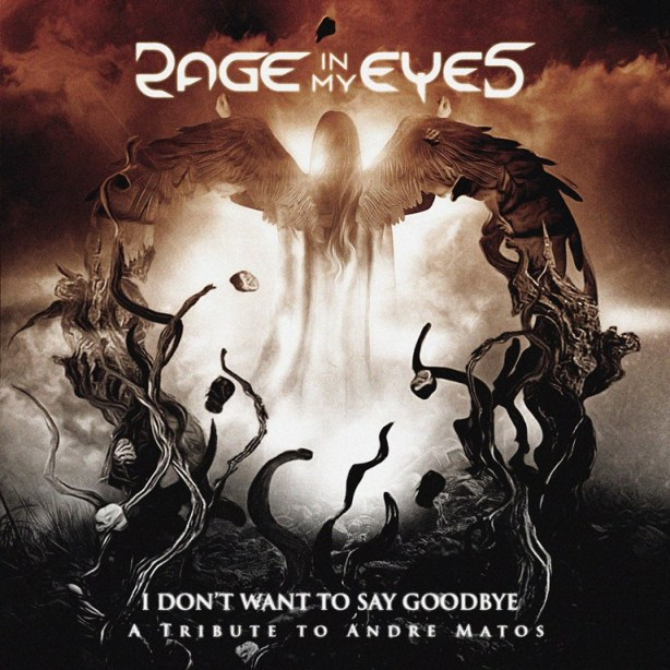 Rage In My Eyes - I Dont Want To Say Goodbye